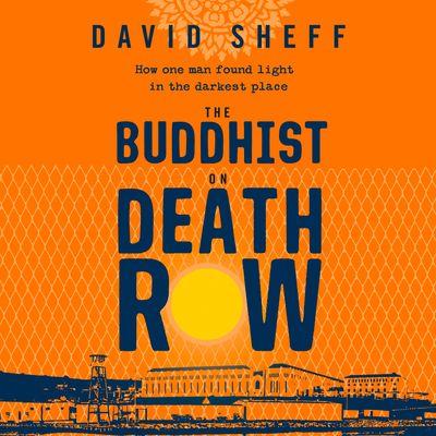 The Buddhist on Death Row - David Sheff, Read by Michael Boatman