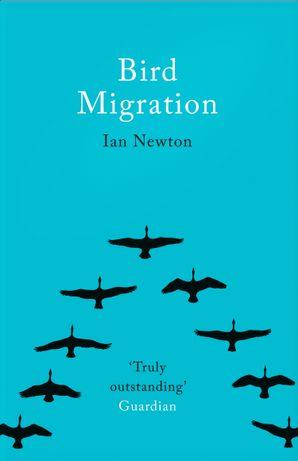 Bird Migration Paperback  by Ian Newton