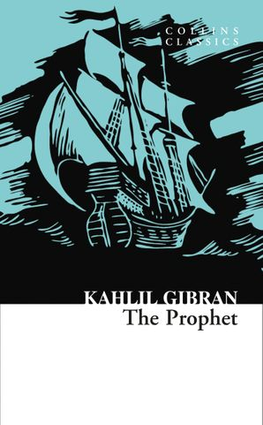 The Prophet (Collins Classics) Paperback  by Kahlil Gibran
