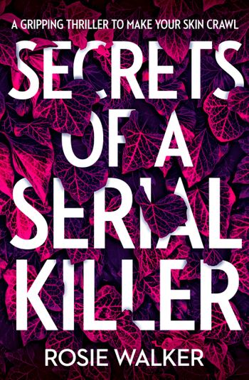 Secrets of a Serial Killer - Rosie Walker