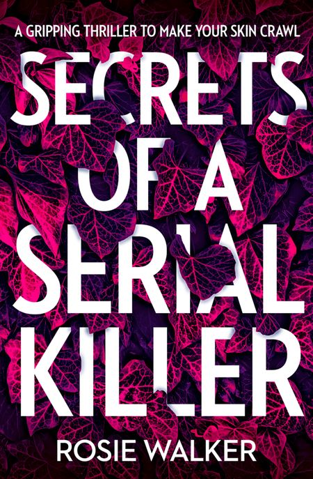 Secrets of a Serial Killer - Rosie Walker