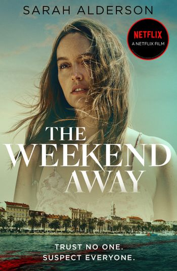 The Weekend Away - Sarah Alderson