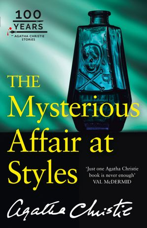 The Mysterious Affair at Styles: The 100th Anniversary Edition (Poirot) Paperback  by Agatha Christie