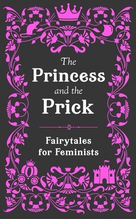 The Princess and the Prick - Walburga Appleseed