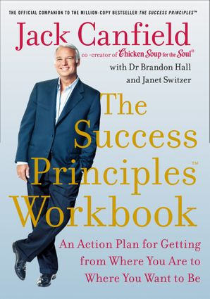 the-success-principles-workbook-an-action-plan-for-getting-from-where-you-are-to-where-you-want-to-be