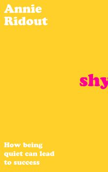 Shy: How Being Quiet Can Lead to Success