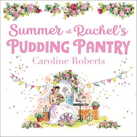Summer at Rachel's Pudding Pantry (Pudding Pantry, Book 3) - Caroline Roberts, Read by Charlie Sanderson