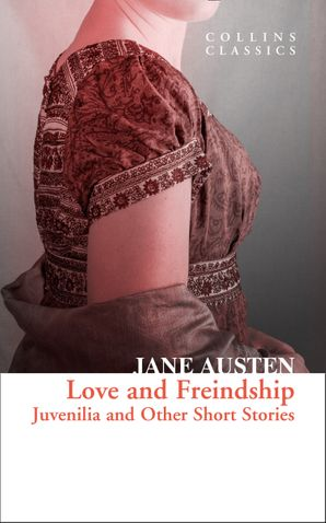 Love and Freindship (Collins Classics) Paperback  by Jane Austen