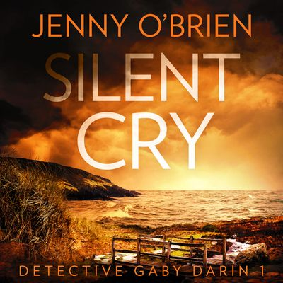 Silent Cry (Detective Gaby Darin, Book 1) - Jenny O'Brien, Read by Janine Cooper-Marshall