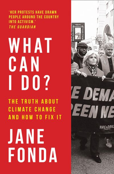 What Can I Do?: The Truth About Climate Change and How to Fix It - Jane Fonda