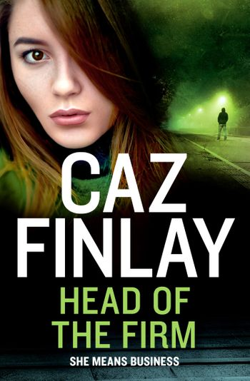 Head of the Firm (Bad Blood, Book 3) - Caz Finlay