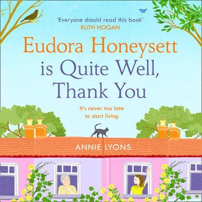 Eudora Honeysett is Quite Well, Thank You - Annie Lyons, Read by Nicolette McKenzie