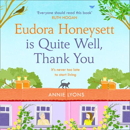 Eudora Honeysett is Quite Well, Thank You - Annie Lyons, Read by Nicolette McKenzie