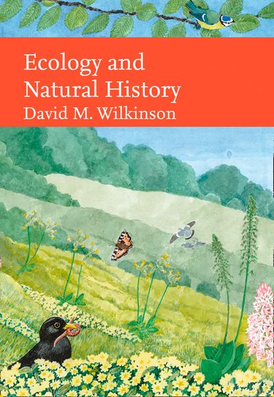 Ecology and Natural History (Collins New Naturalist Library) - David Wilkinson