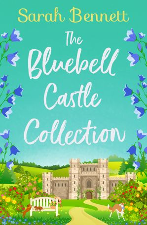 The Bluebell Castle Collection eBook  by Sarah Bennett