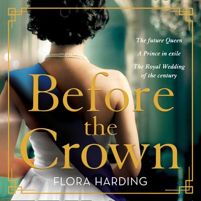 Before the Crown - Flora Harding, Read by Edward Killingback and Imogen Wilde