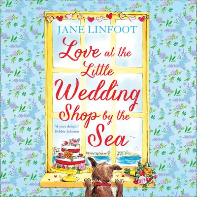 Love at the Little Wedding Shop by the Sea (The Little Wedding Shop by the Sea, Book 5) - Jane Linfoot, Read by Kitty Kelly