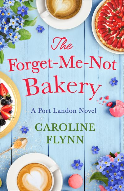 The Forget-Me-Not Bakery - Caroline Flynn