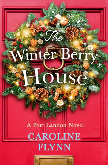 The Winter Berry House - Caroline Flynn