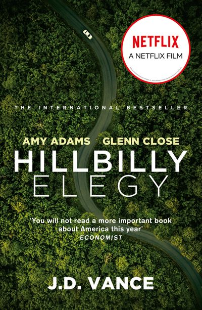 Hillbilly Elegy: A Memoir of a Family and Culture in Crisis - J. D. Vance