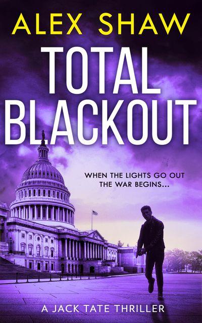 Total Blackout (A Jack Tate SAS Thriller, Book 1) - Alex Shaw
