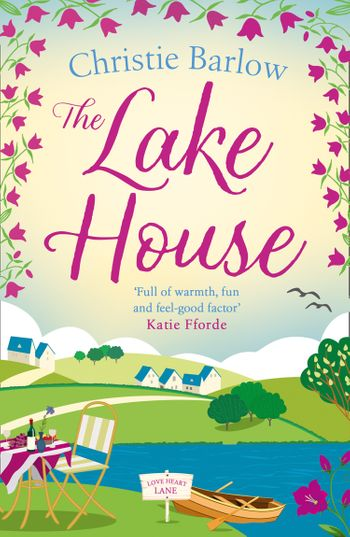 The Lake House (Love Heart Lane Series, Book 5) - Christie Barlow
