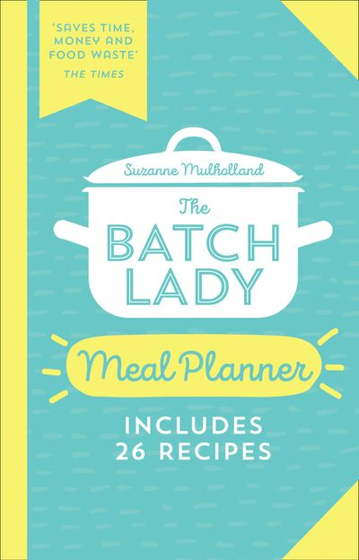 The Batch Lady Meal Planner - Suzanne Mulholland