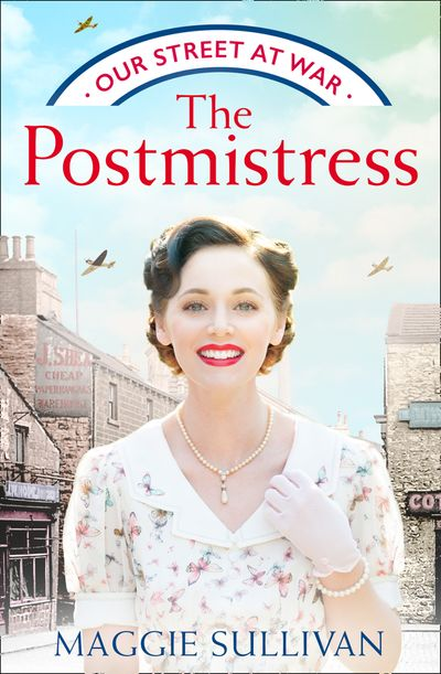 The Postmistress (Our Street at War, Book 1) - Maggie Sullivan