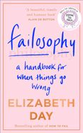 Failosophy: A Handbook For When Things Go Wrong