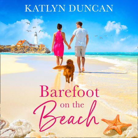 Barefoot on the Beach - Katlyn Duncan, Read by Jennifer Woodward
