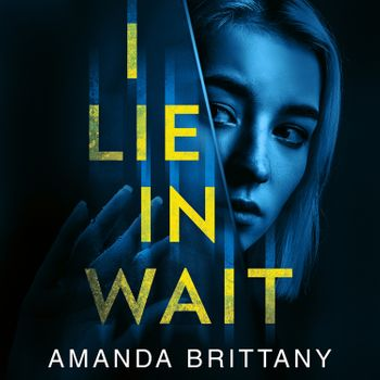 I Lie in Wait - Amanda Brittany, Read by to be announced
