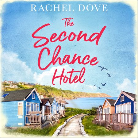 The Second Chance Hotel - Rachel Dove, Read by Kitty Kelly