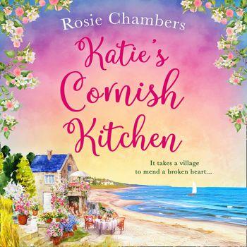 Katie's Cornish Kitchen - Rosie Chambers, Read by Sarah Lambie
