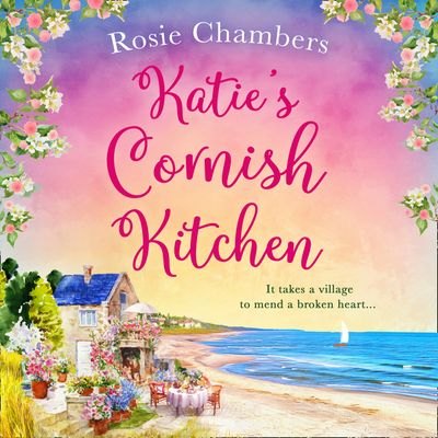 Katie's Cornish Kitchen - Rosie Chambers, Read by Sarah Lambie