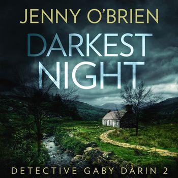 Darkest Night (Detective Gaby Darin, Book 2) - Jenny O'Brien, Read by Janine Cooper-Marshall