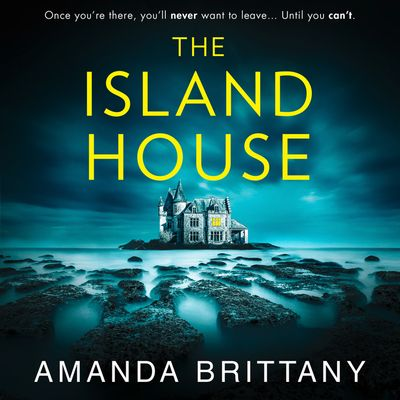 The Island House - Amanda Brittany, Read by Rose Robinson