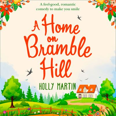 A Home On Bramble Hill - Holly Martin, Read by Kitty Kelly