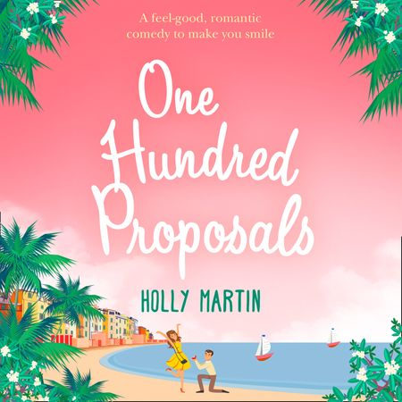 One Hundred Proposals - Holly Martin, Read by Sofia Greenacre