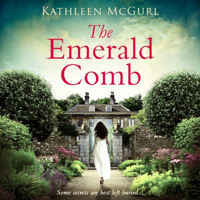 The Emerald Comb - Kathleen McGurl, Read by Sophie Roberts and David Thorpe