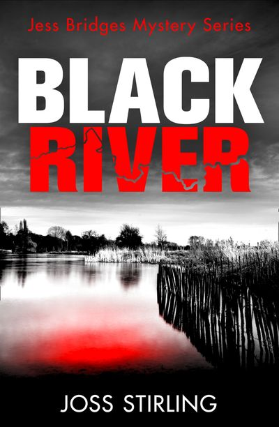 Black River (A Jess Bridges Mystery, Book 1) - Joss Stirling