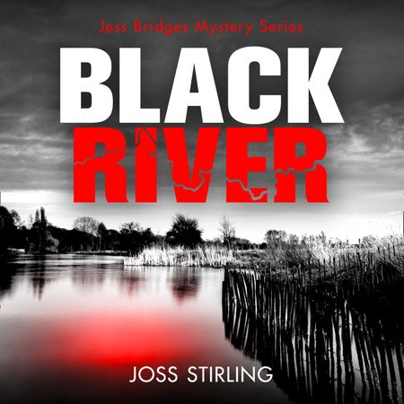Black River (A Jess Bridges Mystery, Book 1) - Joss Stirling, Read by Claire Wyatt and James Lailey