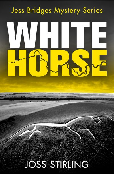 White Horse (A Jess Bridges Mystery, Book 2) - Joss Stirling