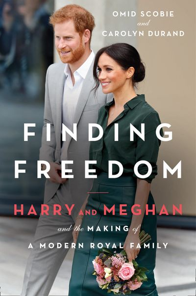 Finding Freedom: Harry and Meghan and the Making of a Modern Royal Family - Omid Scobie and Carolyn Durand