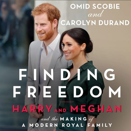 Finding Freedom: Harry and Meghan and the Making of a Modern Royal Family - Omid Scobie and Carolyn Durand, Read by Omid Scobie