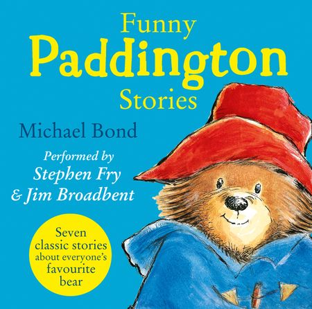 Funny Paddington Stories (Paddington) - Michael Bond, Read by Stephen Fry and Jim Broadbent