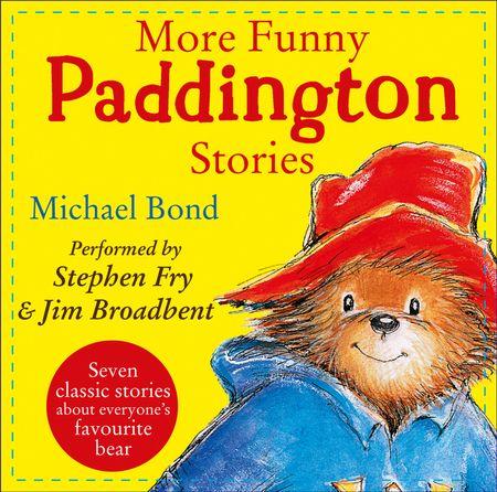 More Funny Paddington Stories (Paddington) - Michael Bond, Read by Stephen Fry and Jim Broadbent
