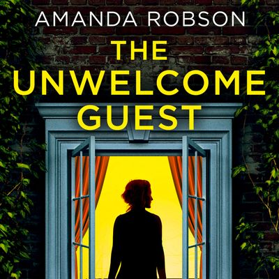 The Unwelcome Guest - Amanda Robson, Read by Thomas Delacourt, Natalie Beran, Olivia Mace, Claire Vousden and John Hopkins