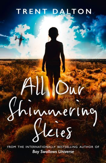 All Our Shimmering Skies - Trent Dalton