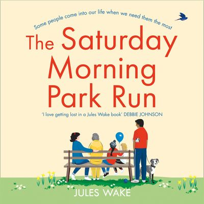 The Saturday Morning Park Run - Jules Wake, Read by Laura Brydon