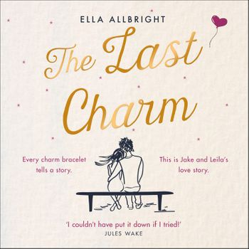 The Last Charm - Ella Allbright, Read by Sarah Lambie